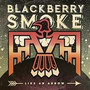 Like An Arrow , Blackberry Smoke