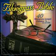 The Bluegrass Bible: 40 Bluegrass Gospel Classics [Remastered] , Various Artists