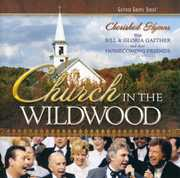 Church in the Wildwood , Bill & Gloria Gaither