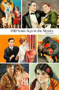 100 Year Ago In The Movies: 2018 Journal