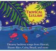 Tropical Lullaby /  Various , Various Artists