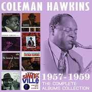 Complete Albums Collection: 1957-1959 , Coleman Hawkins