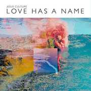 Love Has A Name , Jesus Culture