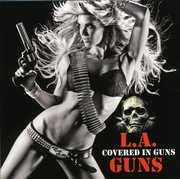 Covered in Guns , L.A. Guns