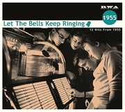 Let The Bells Keep Ringing: 12 Hits From 1955 [Import]