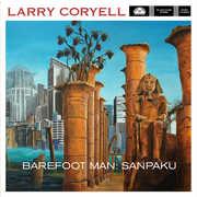 Barefoot Man: Sanpaku , Larry Coryell