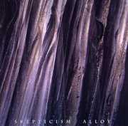 Alloy , Skepticism