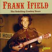 The Yodelling Cowboy Years [Import] , Frank Ifield