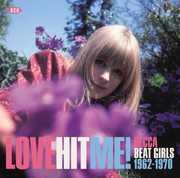 Love Hit Me! Decca Beat Girls 1963-1970 [Import] , Various Artists