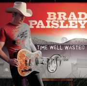 Time Well Wasted , Brad Paisley
