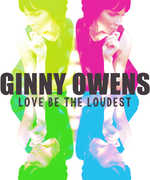 Love Be The Loudest , Ginny Owens