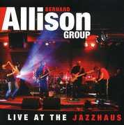 Live at the Jazzhaus , Bernard Allison