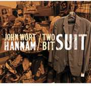 Two-Bit Suit , John Wort Hannam