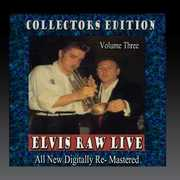 Elvis Raw Live - Volume 3 , Elvis Presley