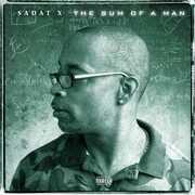 Sum Of A Man [Explicit Content] , Sadat X
