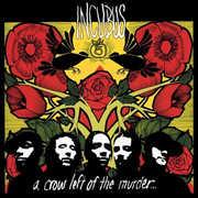 Crow Left of the Murder , Incubus