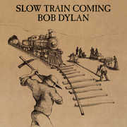 Slow Train Coming , Bob Dylan