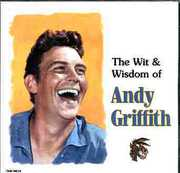 Wit & Wisdom of Andy Griffith , Andy Griffith