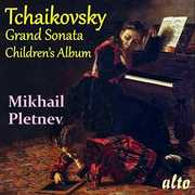 Grand Sonata In G Major & Children's Album , Tchaikovsky