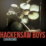 Charismo , The Hackensaw Boys