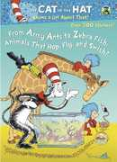 From Army Ants to Zebrafish: Animals that Hop, Fly and Swish! (Dr.Seuss, Cat in the Hat)