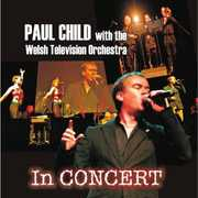 In Concert [Import] , Paul Child with the Welsh Television Orchestra