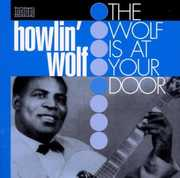 Wolf At Your Door [Import] , Howlin' Wolf