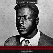 American Epic: The Best Of Blind Willie Johnson , Blind Willie Johnson