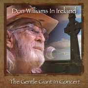 Don Williams in Ireland: Gentle Giant in Concert , Don Williams