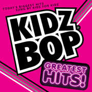 Kidz Bop Greatest Hits , Kidz Bop Kids