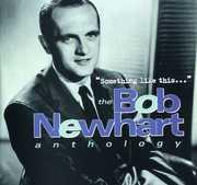 Something Like This: The Bob Newhart Anthology , Bob Newhart