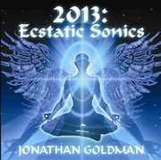 2013: Ecstatic Sonics , Jonathan Goldman