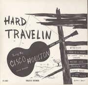 Hard Travelin' , Cisco Houston