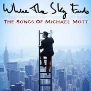 Where The Sky Ends: Songs Of Michael Mott /  Var , Various Artists