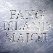 Major , Fang Island