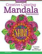 Mandala Expressions: Art Activity Pages to Relax and Enjoy! (CreativeColoring)