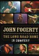 Long Road Home: In Concert , John Fogerty