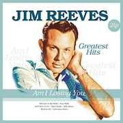 Am I Losing You [Import] , Jim Reeves