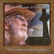 Don Williams In Ireland: The Gentle Giant In Concert , Don Williams