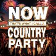 Now That's What I Call A Country Party , Various Artists