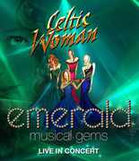Emerald: Musical Gems - Live in Concert , Celtic Woman