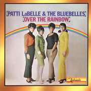 Over The Rainbow [Remastered] , Patti LaBelle