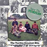 Save the Turtles: The Turtles Greatest Hits , The Turtles