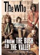 From the Bush to the Valley , The Who