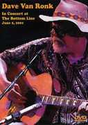 In Concert At The Bottom Line: June 2, 2001 , Dave Van Ronk