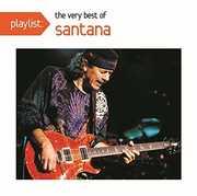 Playlist: The Very Best of Santana , Santana