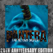 Far Beyond Driven (20th Anniversary Edition) , Pantera