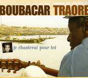Je Chanterai Pour Toi , Boubacar Traor