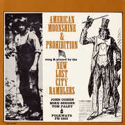 American Moonshine and Prohibition Songs , The New Lost City Ramblers