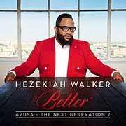 Azusa The Next Generation 2 - Better , Hezekiah Walker